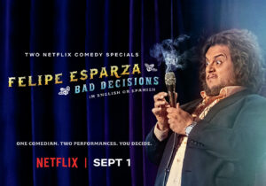 Southpaw Films Netflix's Films it's First-ever Bilingual Comedy Special with Felipe Esparza